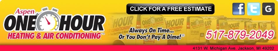 Choose Aspen One Hour furnace repair service of Jackson, MI.